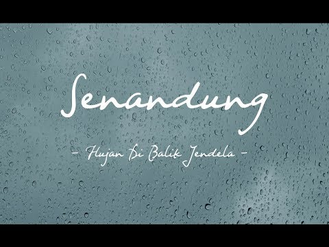 Download Lagu Senandung - Hujan Di Balik Jendela ( Official Lyric Video ) Music Video
