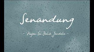 Senandung - Hujan Di Balik Jendela ( Official Lyric Video )