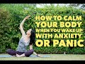 How To Calm Your Body When You Wake Up With Panic & Anxiety