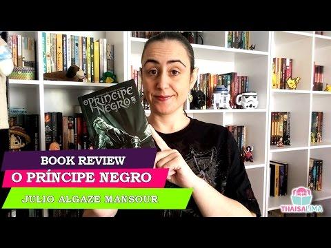 O Príncipe Negro de Julio A. Mansour (Book Review)   Thaisa Lima