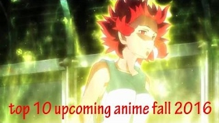 Nonton Top 10 Upcoming Anime Fall 2016 Part 2    Anime Moments 2017 Film Subtitle Indonesia Streaming Movie Download