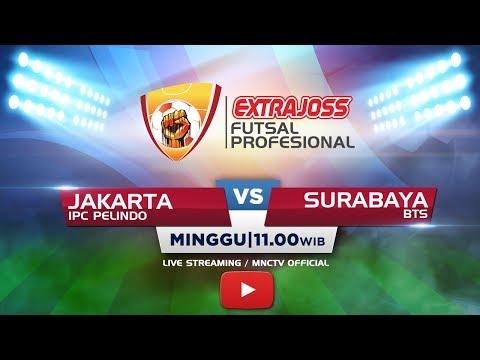 IPC PELINDO (JAKARTA) VS BTS (SURABAYA) - Extra Joss Futsal Profesional 2018