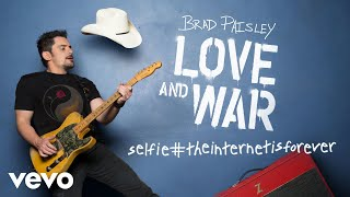 "Get ""selfie#theinternetisforever"" on Brad Paisley's new album, LOVE AND WAR, available now: http://smarturl.it/bploveandwar"