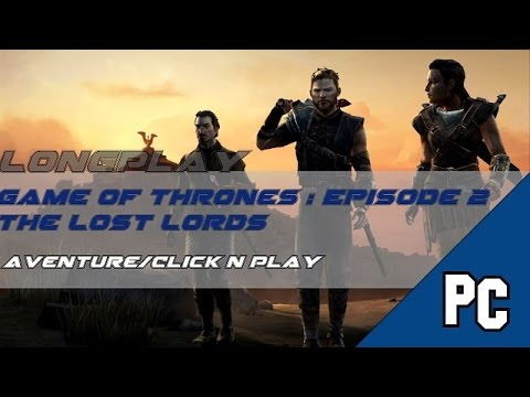 Game of Thrones : Episode 2 - The Lost Lords | LongPlay | VOSTFR ( Non commenté )