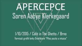 Video Apercepce - Kierkegaard 1 10 2015