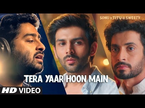Tera Yaar Hoon Main Video : Sonu Ke Titu Ki Sweety