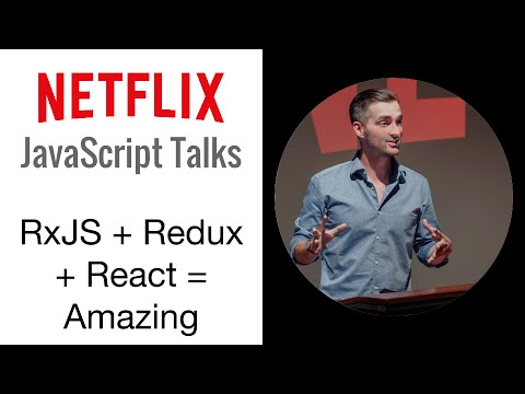 Netflix JavaScript Talks - RxJS + Redux + React = Amazing!