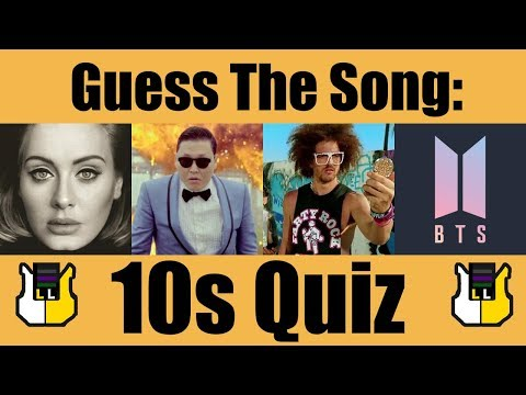Guess The Song 10s!  QUIZ