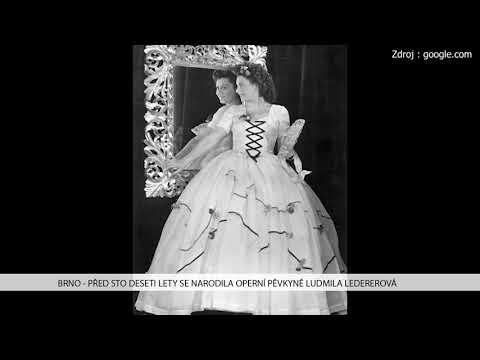 TV Brno 1: 27.11.2017 Před sto deseti lety se narodila operní pěvkyně Ludmila Ledererová