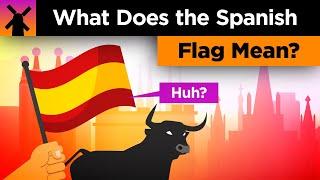 Video What Does the Spanish Flag Mean? MP3, 3GP, MP4, WEBM, AVI, FLV Agustus 2018