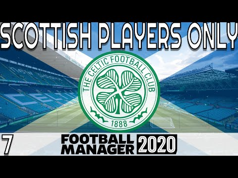 Football Manager 2020 | Celtic | SCOTTISH PLAYERS ONLY - #7 (OLD FIRM DERBY IN THE LEAGUE CUP FINAL)