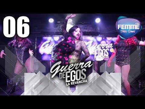 Show Guerra de Egos: La Revancha | CAP 06 | Repechaje | Canal Femme