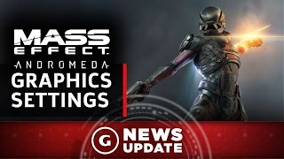 Mass Effect: Andromeda PC Graphics Settings Revealed - GS News Update