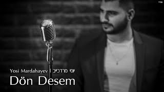 הזמר יוסי מרדכייב   (Yosi M - Dön Desem (Cover