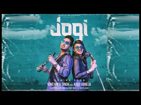 Jogi | Mika Sing & Kirti Arneja | Official Full Songs | Latest Punjabi Songs 2017