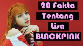 Video 20 Fakta Tentang Lisa BLACKPINK,kamu harus tau MP3, 3GP, MP4, WEBM, AVI, FLV Maret 2018