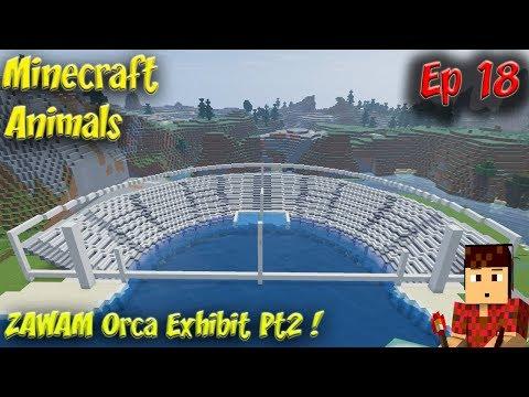 Minecraft Animals Ep18 ZAWAM Orca Exhibit Pt2