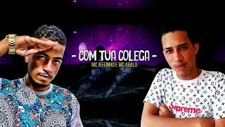 Video MC JEFFINHO E MC ABALO - COM TUA COLEGA - MÚSICA NOVA MP3, 3GP, MP4, WEBM, AVI, FLV Juli 2018