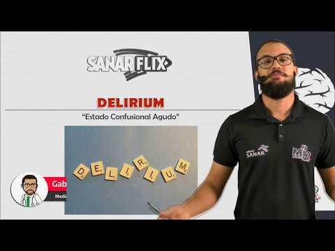 Delirium - Estado Confusional Agudo - Aula completa - SanarFlix