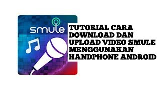 Cara Download Dan Upload Video Smule Ke Facebook |Work100%