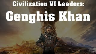 Video Civilization VI: Rise and Fall Leader Spotlight - Genghis Khan MP3, 3GP, MP4, WEBM, AVI, FLV Maret 2018