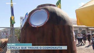 Réplica de cápsula do cosmonauta Marcos Pontes é inaugurada em Bauru