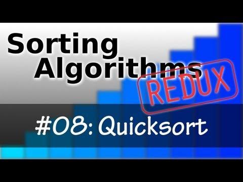 Sorting Algorithms Redux 08: Quicksort