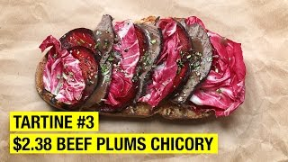 $2.38 Tartine with Slow Cooked Beef Juicy Plums & Chicory + Big Announcement by Alex French Guy Cooking
