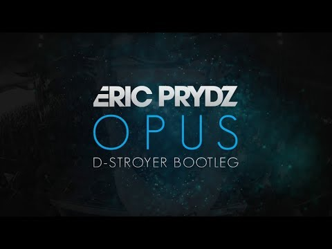 Eric Prydz - Opus (D-Stroyer Bootleg)