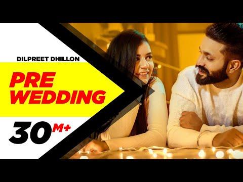 Video songs - Pre Wedding (Full Video)  Dilpreet Dhillon  Desi Crew  Latest Punjabi Song 2018  Speed Records