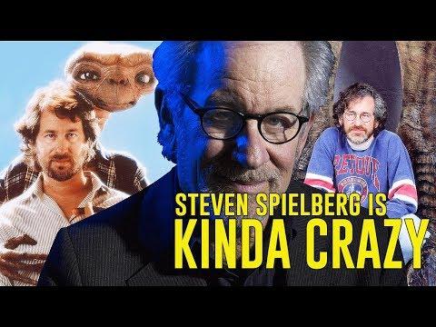 STEVEN SPIELBERG is Kinda Crazy