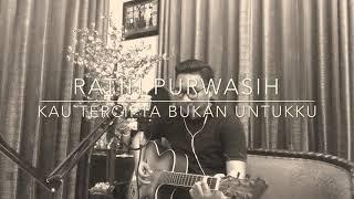 Video Ratih Purwasih - Kau Tercipta Bukan Untukku ( Cover By David Syahputra MP3, 3GP, MP4, WEBM, AVI, FLV Agustus 2018
