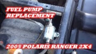 7. ELECTRIC FUEL PUMP DIAGNOSTICS  AND HOW TO REPLACE  / 2005 POLARIS RANGER