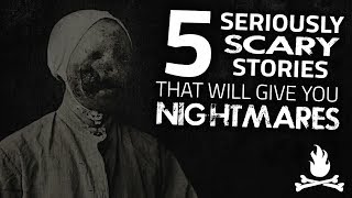 Video 5 Seriously Scary Stories That Will Give You Nightmares ― Creepypasta Horror Story Compilation MP3, 3GP, MP4, WEBM, AVI, FLV Juni 2018