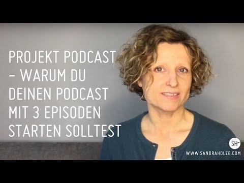 Podcast: Warum du mit 3 Episoden starten solltest - m ...