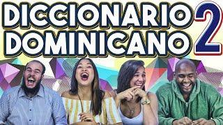 Diccionario Dominicano #2 – ¿A QUE NO SABES QUE SIGNIFICAN?