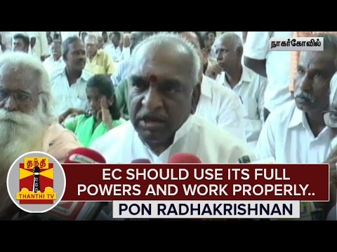 EC-should-use-its-full-Powers-and-Work-Properly--Pon-Radhakrishnan
