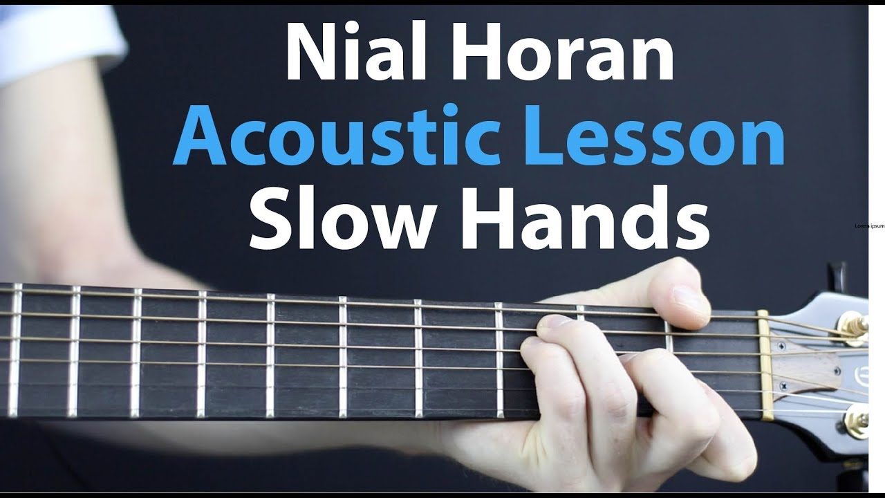 Slow Hands – Niall Horan: Acoustic Guitar Lesson Beginner