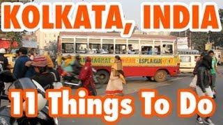 Kolkata India  city photos gallery : 11 Things To Do In Kolkata (Calcutta), India