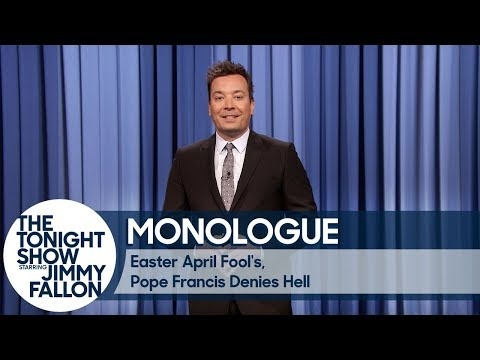 Easter April Fool's, Pope Francis Denies Existence of Hell - Monologue