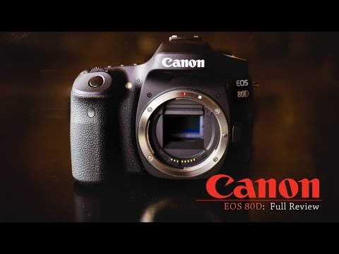Canon EOS 80D Full Review | Jack of All Trades