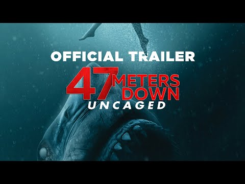 47 Meters Down Uncaged Final Trailer - In theaters Aug 16