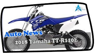 10. NEWS UPDATE !!2018 Yamaha TT R110E Price & Spec