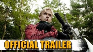 The Place Beyond the Pines Official Trailer - Ryan Gosling, Bradley Cooper