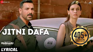 Video Jitni Dafa - Lyrical | PARMANU | John Abraham , Diana | Yasser Desai & Jeet Gannguli | RashmiVirag MP3, 3GP, MP4, WEBM, AVI, FLV September 2019