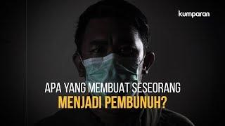 Video Apa yang Membuat Seseorang Menjadi Pembunuh? | LIPSUS MP3, 3GP, MP4, WEBM, AVI, FLV November 2018