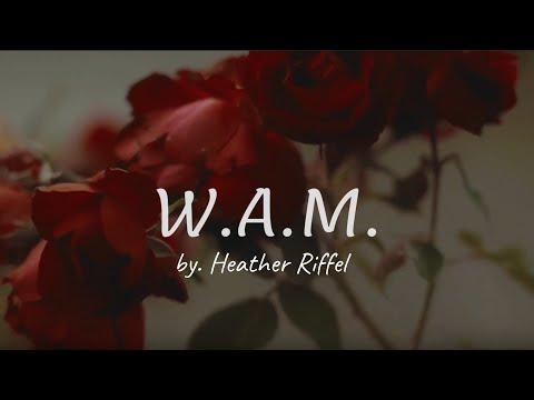 Heather Riffel - W.A.M. (Official Lyric Video)