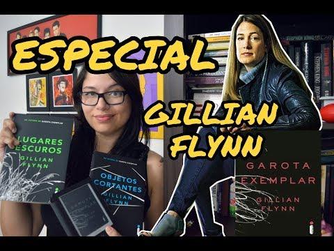 Especial Gillian Flynn ? Sexta Literária