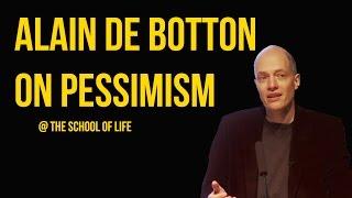 Video Alain de Botton on Pessimism MP3, 3GP, MP4, WEBM, AVI, FLV September 2019