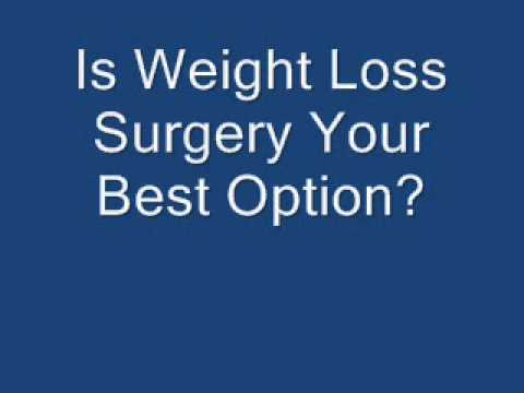 Is Weight Loss Surgery Your Best Option